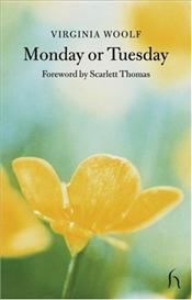 Monday or Tuesday  - Woolf, Virginia