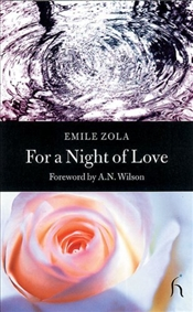 For a Night of Love  - Zola, Emile
