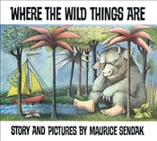 Where the Wild Things Are  - Sendak, Maurice
