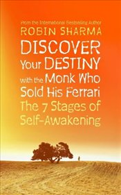 Discover Your Destiny with The Monk Who Sold His Ferrari - Sharma, Robin