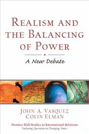 Realism and the Balancing of Power : A New Debate - Vasquez, John A.