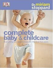 Complete Baby and Child Care - Stoppard, Miriam