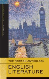 Norton Anthology of English Literature V2 8e : Romantic Period Through the 20th Century - Greenblatt, Stephen
