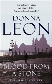 Blood from a Stone : Commissario Guido Brunetti Mysteries 14 - Leon, Donna