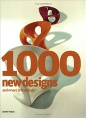 1000 New Designs and Where to Find Them : 21st-Century Sourcebook - Hudson, Jennifer