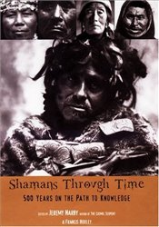 Shamans Through Time  - Narby, Jeremy