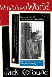 Windblown World : Journals of Jack Kerouac 1947-1954  - Kerouac, Jack
