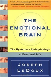 Emotional Brain : Mysterious Underpinnings of Emotional Life - Ledoux, Joseph