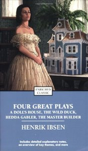 Four Great Plays : Dolls House, Wild Duck, Hedda Gabler, Master Builder - Ibsen, Henrik