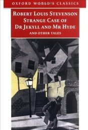 Strange Case of Dr Jekyll and Mr Hyde and Other Tales - Stevenson, Robert Louis