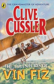 Adventures of Vin Fiz - Cussler, Clive