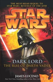 Star Wars : Dark Lord - The Rise of Darth Vader - Luceno, James