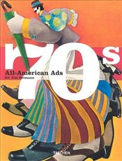 All-American Ads of the 70s - Heller, Steven