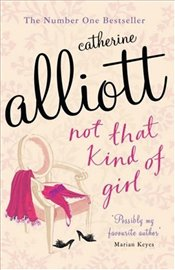 Not That Kind of Girl - Alliott, Catherine