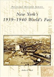 New Yorks 1939-1940 Worlds Fair  - Wood, Andrew