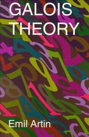 Galois Theory : Notre Dame Mathematical Lectures Number 2 - Artin, Emil