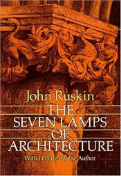Seven Lamps of Architecture  - Ruskin, John