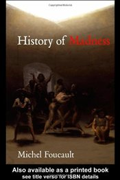 History of Madness 2E - Foucault, Michel