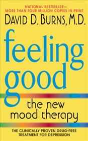 Feeling Good : New Mood Therapy - Burns, David D.