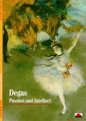 Degas : Passion And Intellect - Loyrette, Henri