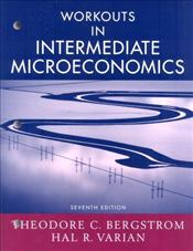 Intermediate Microeconomics  : Workouts 7e - VARIAN, HAL R.