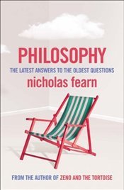 Philosophy : Latest Answers to the Oldest Questions - Fearn, Nicholas
