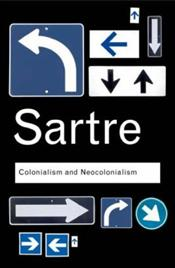 Colonialism and Neocolonialism  - Sartre, Jean Paul