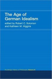 Age of German Idealism - Solomon, Robert C.