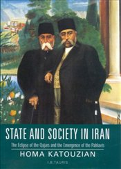 State and Society in Iran : Eclipse of the Qajars and the Emergence of the Pahlavis - Katouzian, Homa
