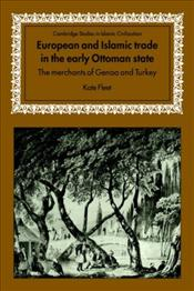 European and Islamic Trade in the Early Ottoman State  - Fleet, Kate