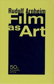 Film as Art - Arnheim, Rudolf