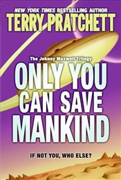 Only You Can Save Mankind - Pratchett, Terry