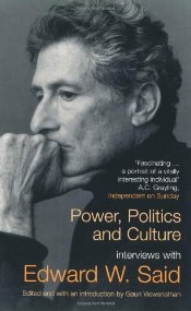 Power, Politics and Culture : Interviews with Edward W. Said - Said, Edward W.