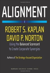Alignment : How to Apply the Balanced Scorecard to Corporate Strategy - Kaplan, Robert S.