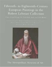 Fifteenth to Eighteenth Century European Paintings : Robert Lehman Collection V.2 -