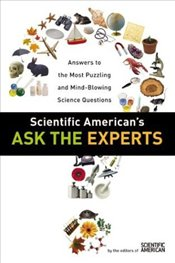 Scientific Americans : Ask the Experts -