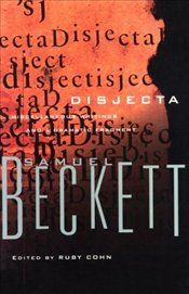 Disjecta : Miscellaneous Writings and a Dramatic Fragment - Beckett, Samuel