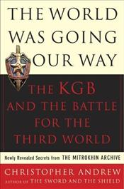 World Was Going Our Way : KGB and the Battle for the Third World  - Andrew, Christopher