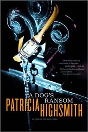 Dogs Ransom - Highsmith, Patricia