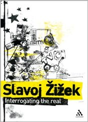 Interrogating the Real - Zizek, Slavoj