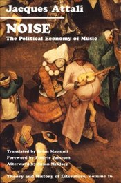 Noise :  Political Economy of Music - Attali, Jacques