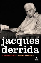 Jacques Derrida : Biography - Powell, Jason
