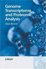 Genome Transcriptome and Proteome Analysis - Bernot, Alain