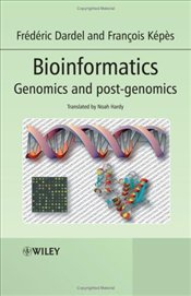 Bioinformatics : Genomics and Post-Genomics - Dardel, Frederick