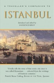 Travellers Companion to Istanbul  - Kelly, Laurence