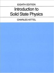 Introduction to Solid State Physics 8E - KITTEL, CHARLES