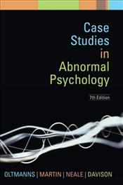 Case Studies in Abnormal Psychology 7e - Oltmanns, Thomas F.