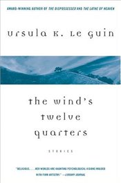 Winds Twelve Quarters - Le Guin, Ursula K.