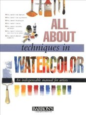 All about Techniques in Watercolors -
