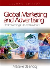 Global Marketing and Advertising  2e : Understanding Cultural Paradoxes - Mooij, Marieke De